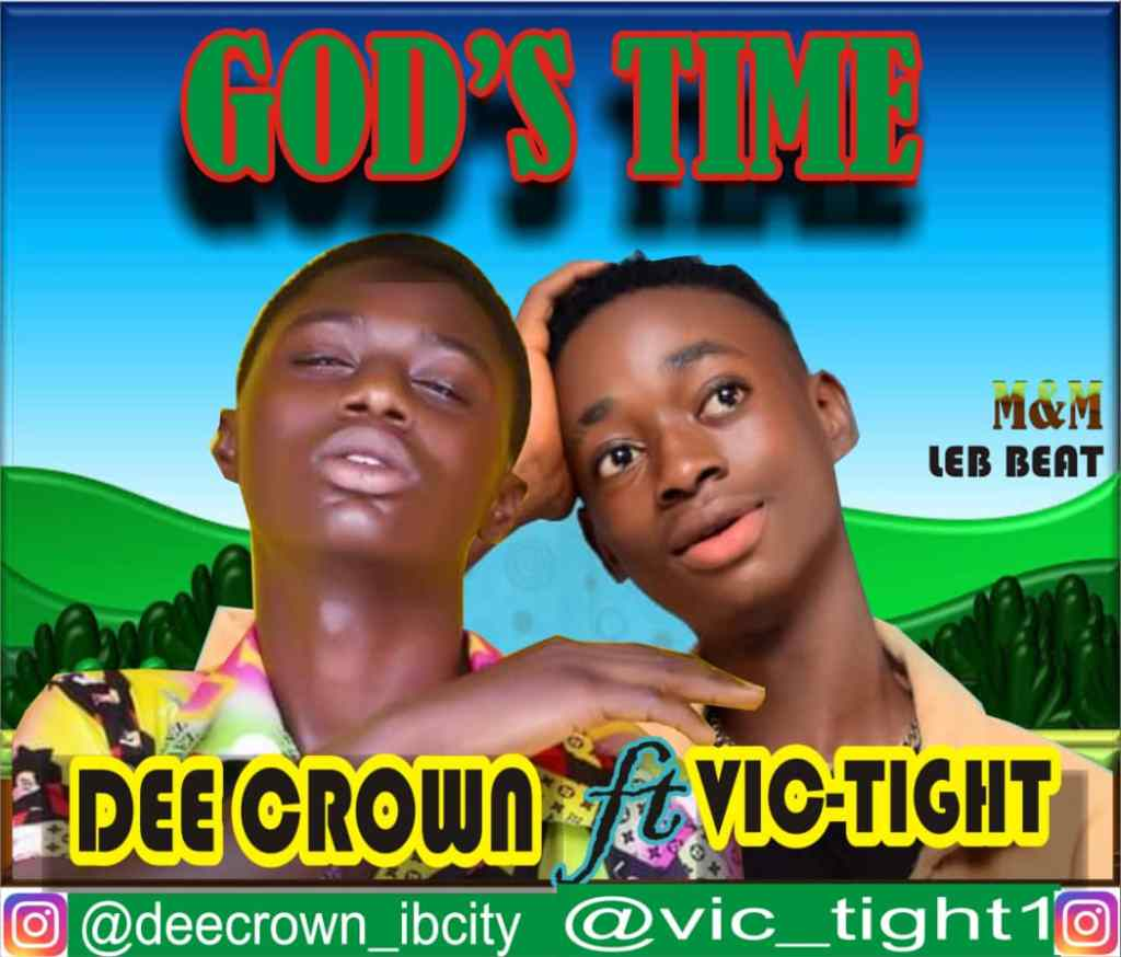 Dee Crown Ft Vic_Tight – God's Time ( M&M By Leb Beat )