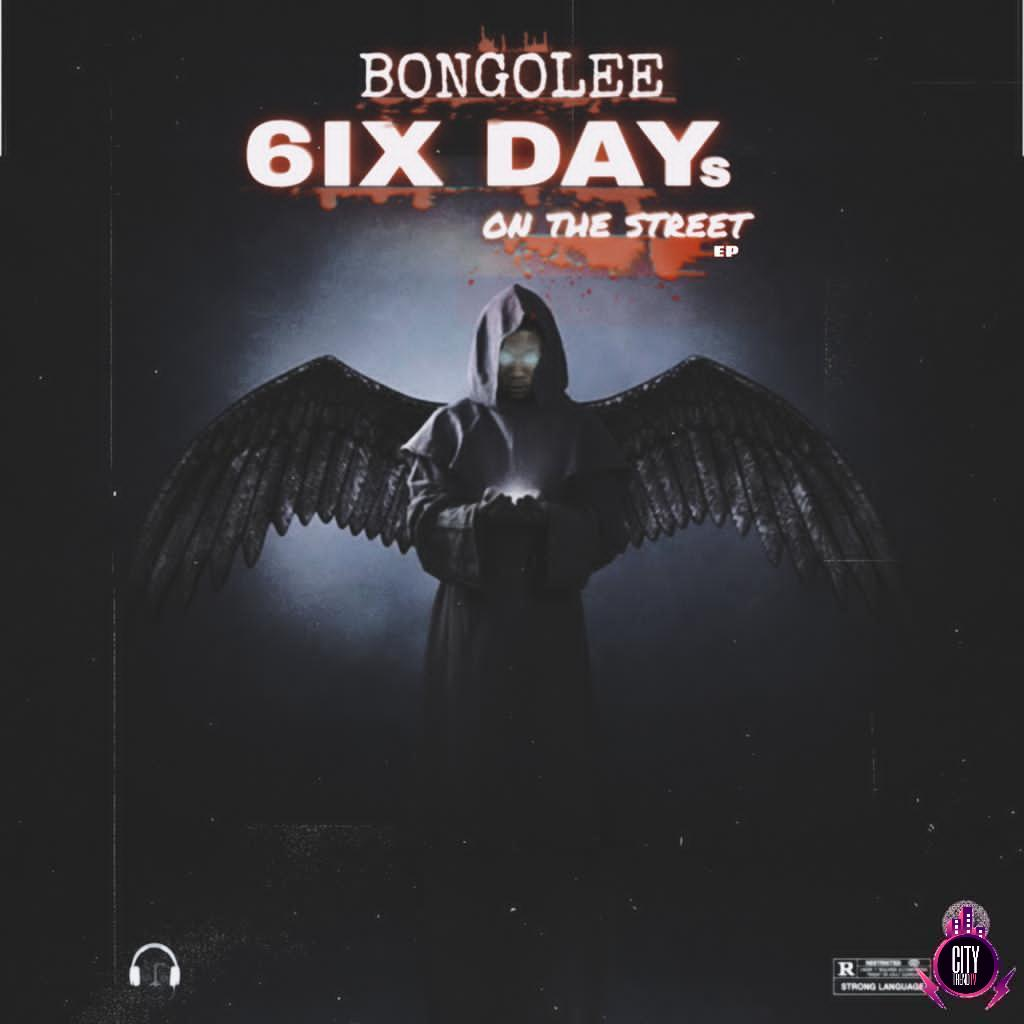Download Bongolee – 6ix Days On The Street (EP)