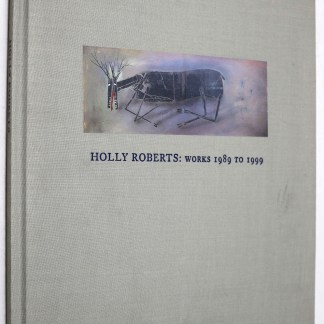 Holly Roberts:Works 1989-1999