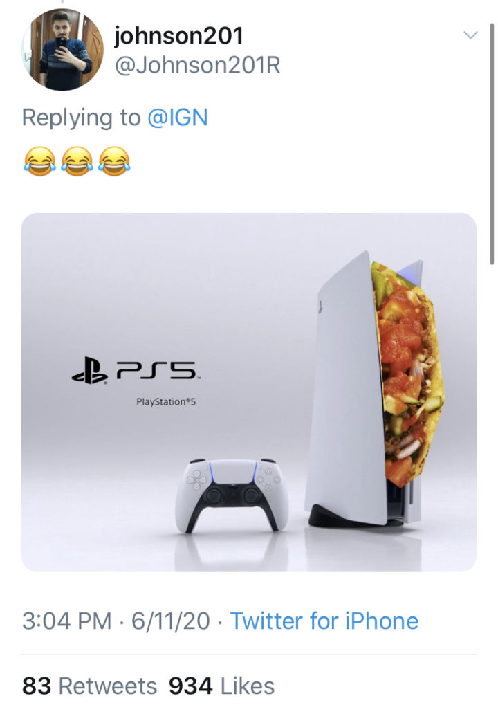 @Johnson201R thought the console looked like something tastey from Taco Bell. Please, don't eat your PS5.