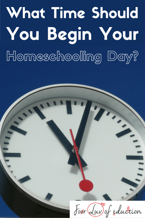 "Image of a clock with the question, ""What time should you start your homeschooling day?"" written in white above it."