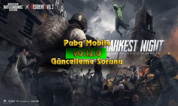 pubg mobile 0.12.0 guncelleme sorunu