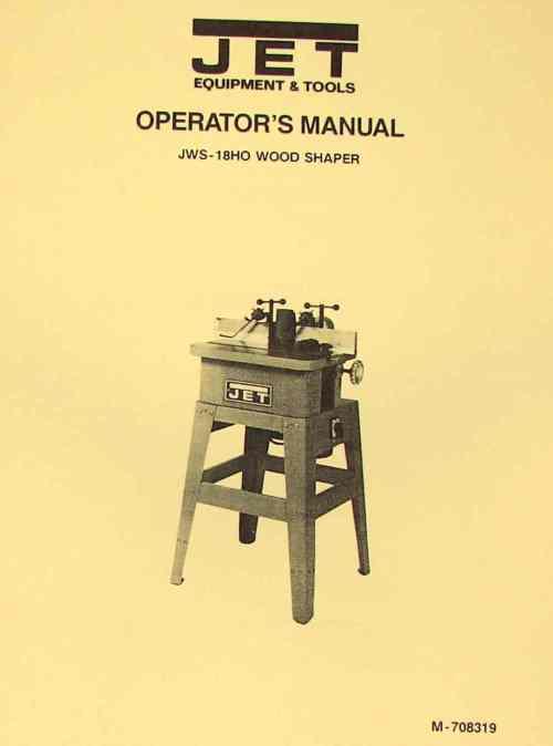 small resolution of jet asian jws 18ho wood shaper operator s parts manual ozark tool manuals books