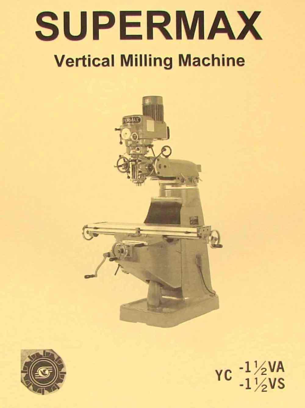 medium resolution of supermax yc 1 1 2 va vs vertical milling machine operating parts manual yc 1 1 2 va vs ozark tool manuals books