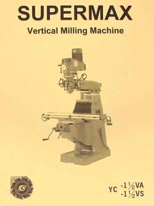small resolution of supermax yc 1 1 2 va vs vertical milling machine operating parts manual yc 1 1 2 va vs ozark tool manuals books