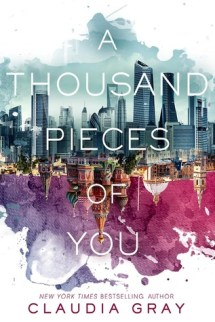 A Thousand Pieces of You by Claudia Grey