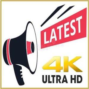 Latest 4K UHD