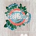 Challenge feel good : nouvelle formule [et récapitulatif]