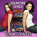 Challenge gilmore girls