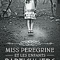 Miss peregrine et les enfants particuliers, ransom riggs