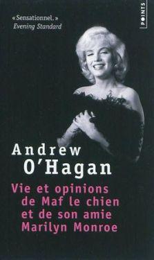 Vie et opinions de Maf le chien et de son amie Marylin Monroe , Andrew O'Hagan