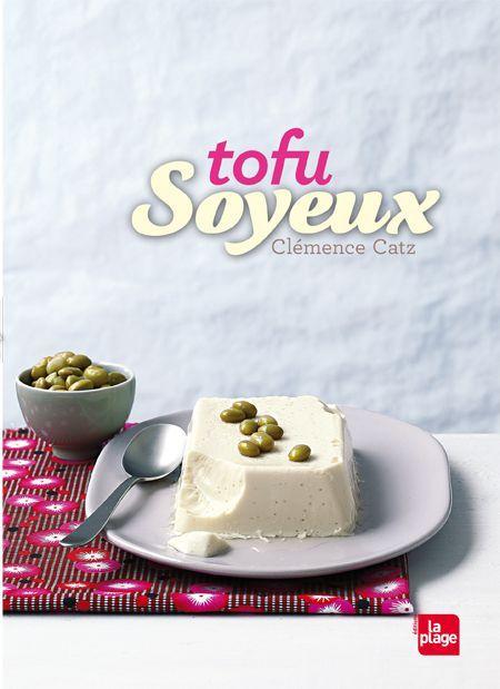 Qu Est Ce Que Le Tofu Soyeux : soyeux, Soyeux!, Clem...