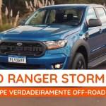 Ford Ranger Storm Uma Picape Para Quem Curte Off Road