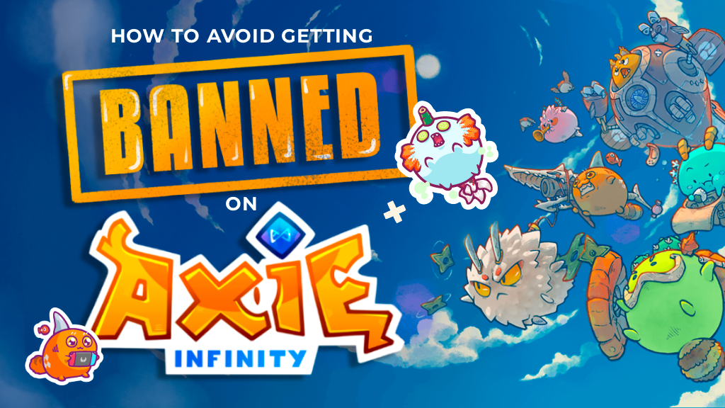 #1 Tips for Avoiding the Ban Hammer of Axie Infinity