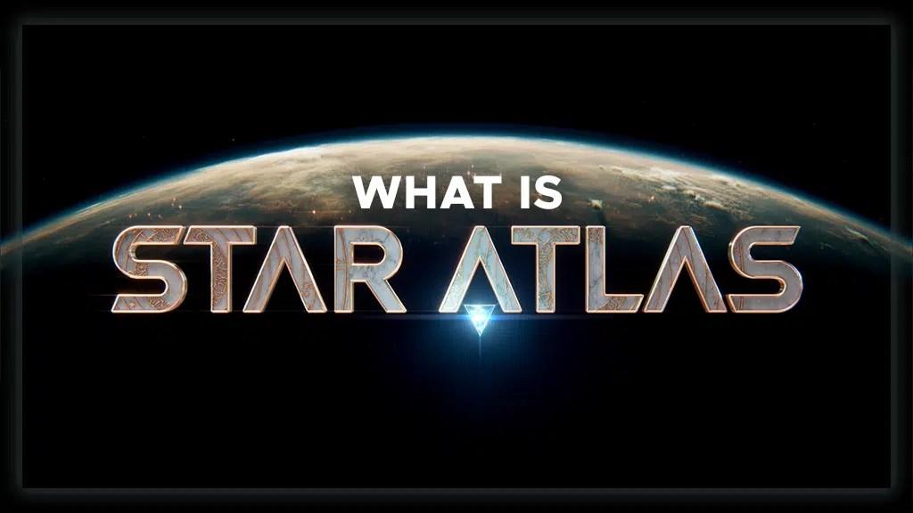 What is Star Atlas?   P2ENews.com