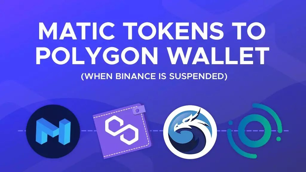 How to Add MATIC Tokens to Your Polygon Wallet When Binance is Suspended | P2ENews