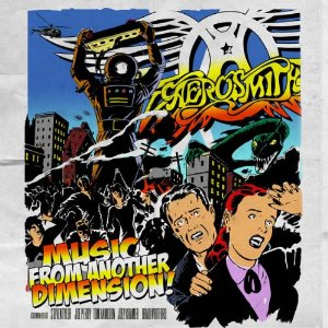 Aerosmith: Music From Another Dimension.