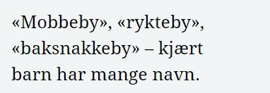 Skjermdump med teksten: «Mobbeby», «rykteby», «baksnakkeby» - kjærtbarn har mange navn.