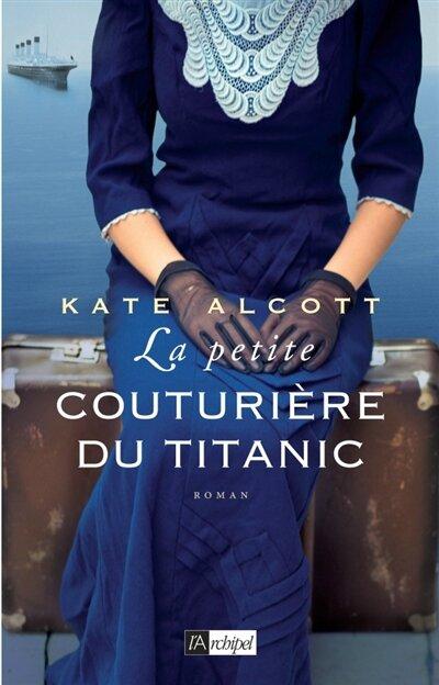 La petite couturière du Titanic Kate Alcott