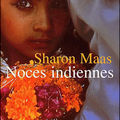 Noces indiennes, sharon maas