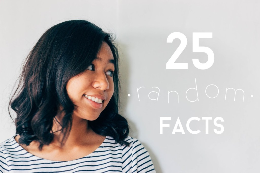 25 1024x682 - 25 Random Facts About Me