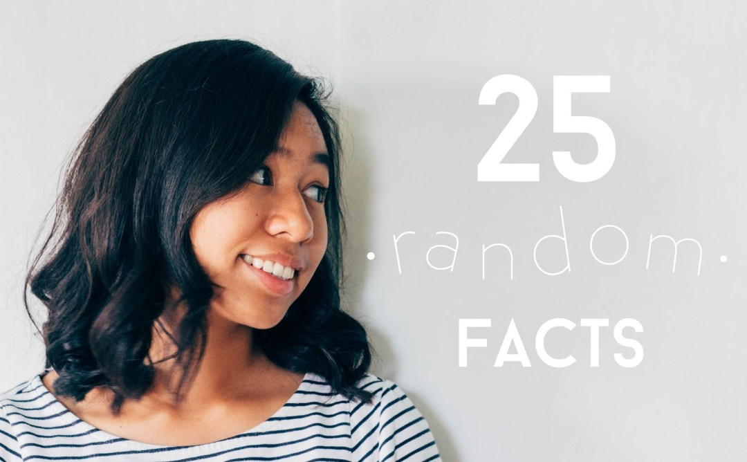 25 - 25 Random Facts About Me