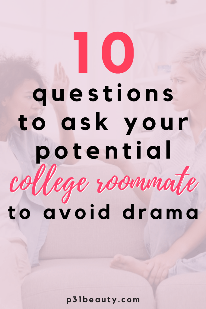 Read this post for 10 questions to ask your potential college roommate to avoid future drama. Finding the perfect college roommate can be challenging, but these questions will help you see if they are a great fit for you. You'll be surprised how useful question #6!
