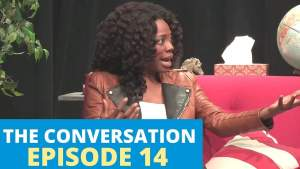 "The Conversation |  Episdoe 14: ""Setting Healthy Relationship Standards"""