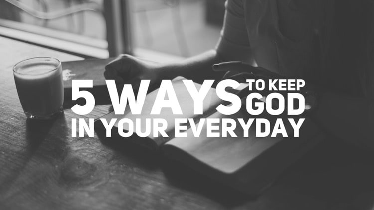5-ways-to-keep-God-present-in-your-life