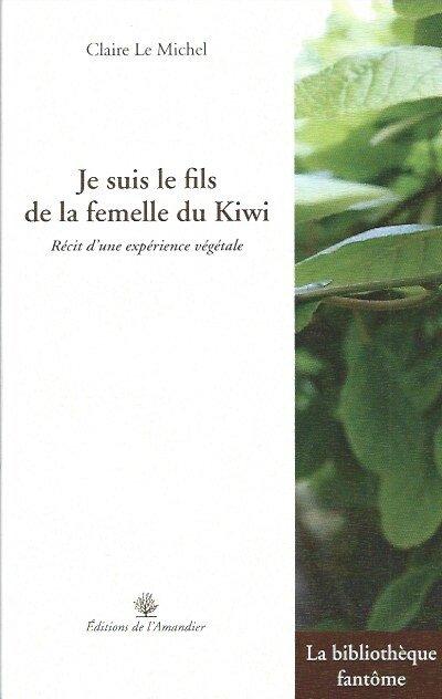 Je suis le fils de la femelle du Kiwi de Claire Le Michel  main tenant