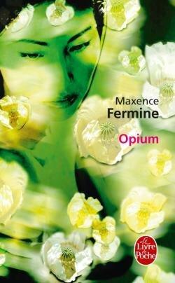 Opium, Maxence Fermine