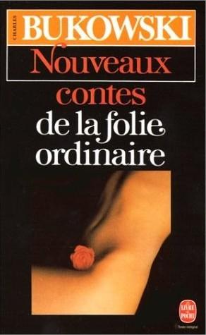 Contes De La Folie Ordinaire : contes, folie, ordinaire, LIVRE, Nouveaux, Contes, Folie, Ordinaire, Charles, Bukowski, 1967-1972, Shangols