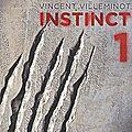 Instinct t.1, vincent villeminot