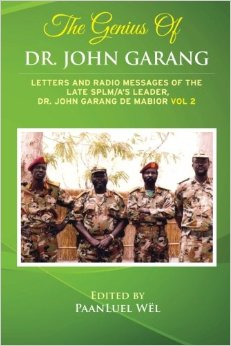 The Genius of Dr. John Garang: Letters and Radio Messages of the Late SPLM/A's Leader, Dr. John Garang de Mabioor (Volume 2) Paperback – November 27, 2013