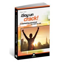 soy-un-crack-el-marketing-personal-me-salvo-la-vida pablo adan