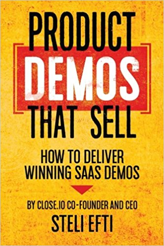 Book Review: Product Demos That Sell: How to Deliver Winning SaaS Demos by Steli Efti