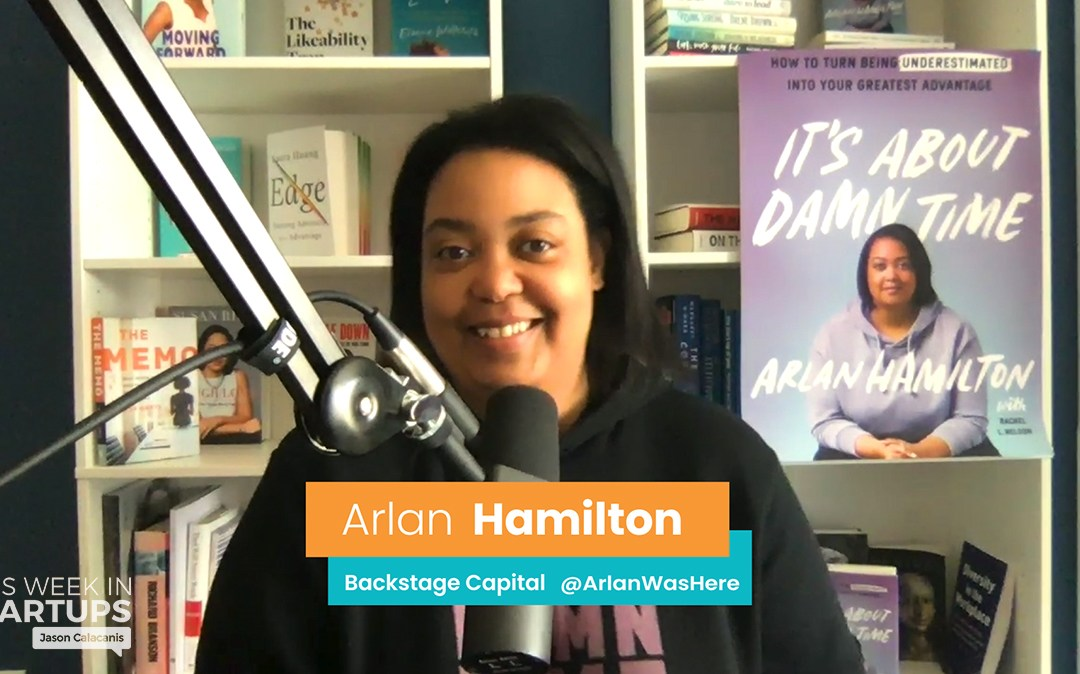 My notes on This Week in Startups E1080: Arlan Hamilton on launching Backstage Crowd, disrupting VC with syndicates & more