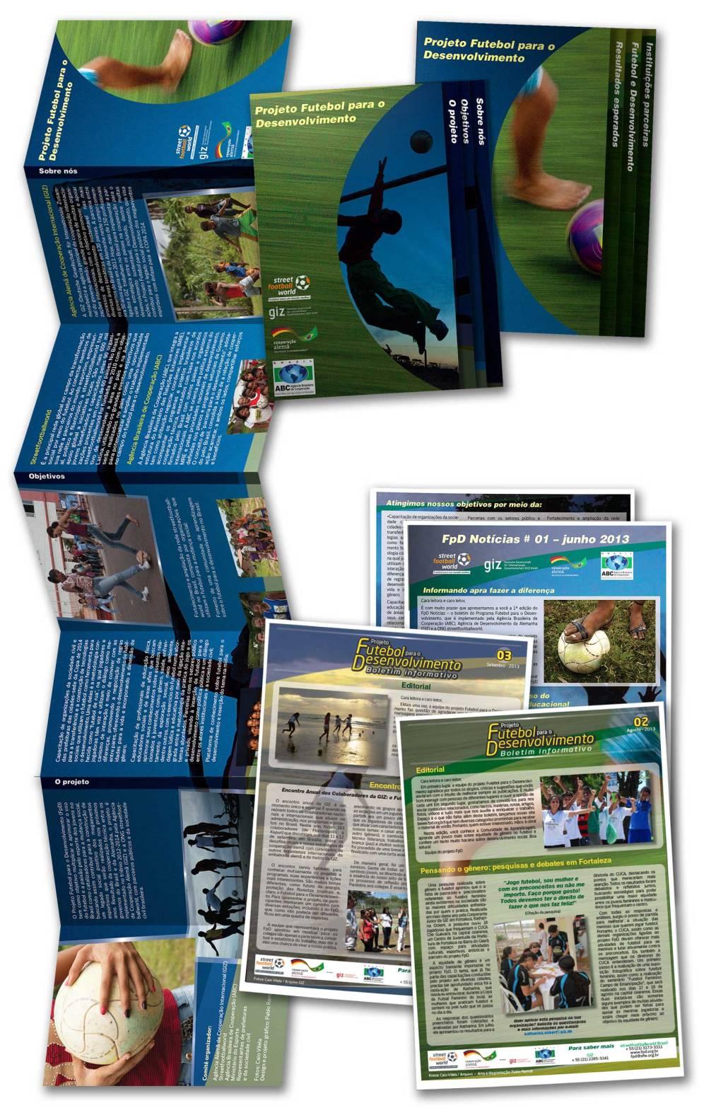 A StreetFootballWorld, organização alemâ, começou suas atividades no Brasil em 2013 divulgando sua mala direta digital e com apoio de material impresso.