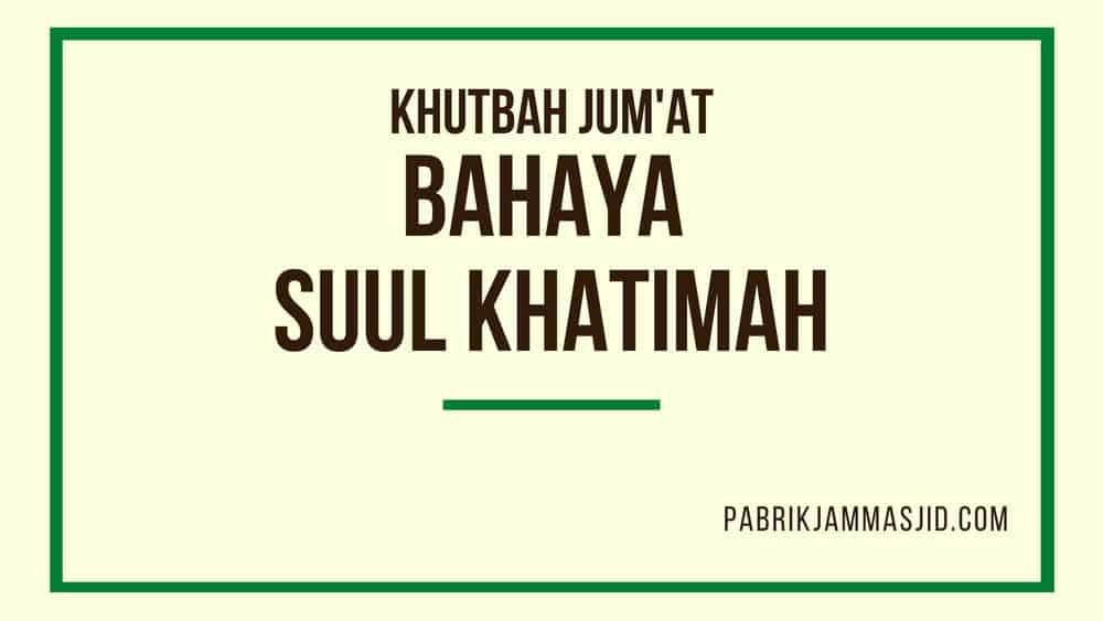 Khutbah Jumat Tentang Suul Khatimah
