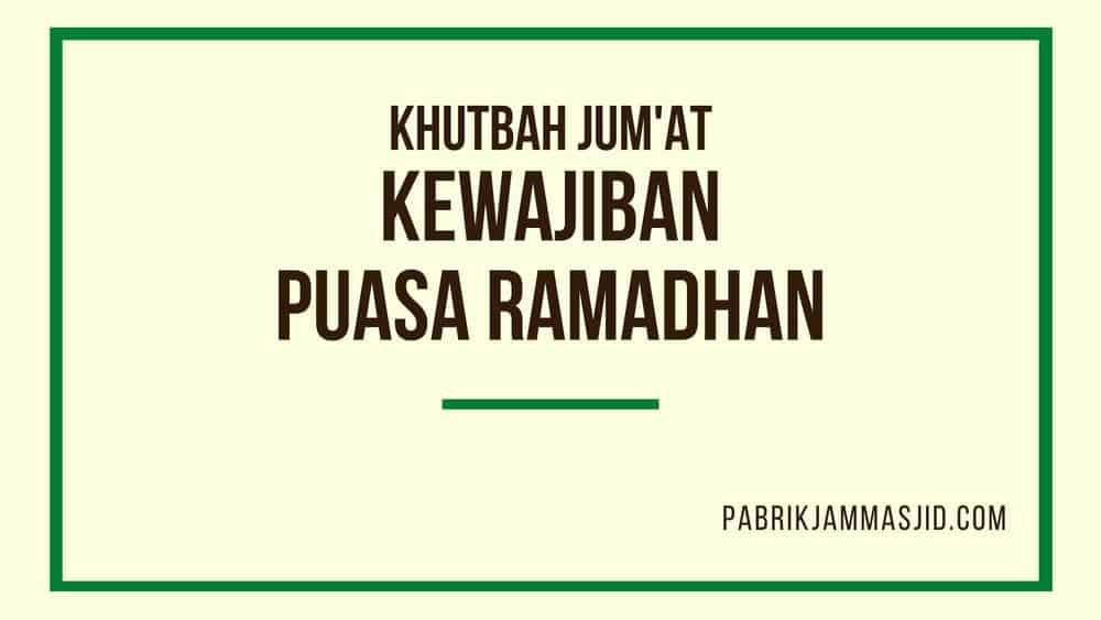 Khutbah Jumat: Kewajiban Puasa Ramadhan Yang Diperbolehkan dan Harus Dijauhi