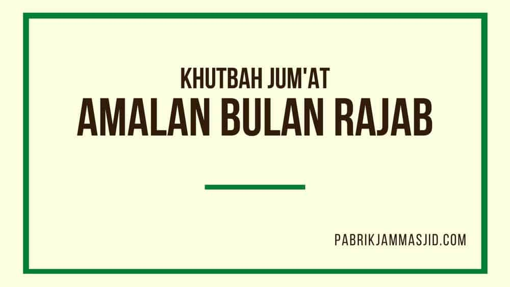 Khutbah Jum'at Tentang Bulan Rajab, Amalan, Keutamaan
