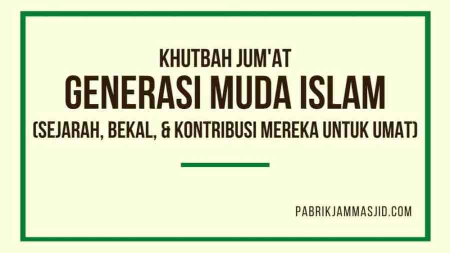 Generasi Muda islam Sejarah, Bekal, dan Kontribusi Mereka Untuk Umat