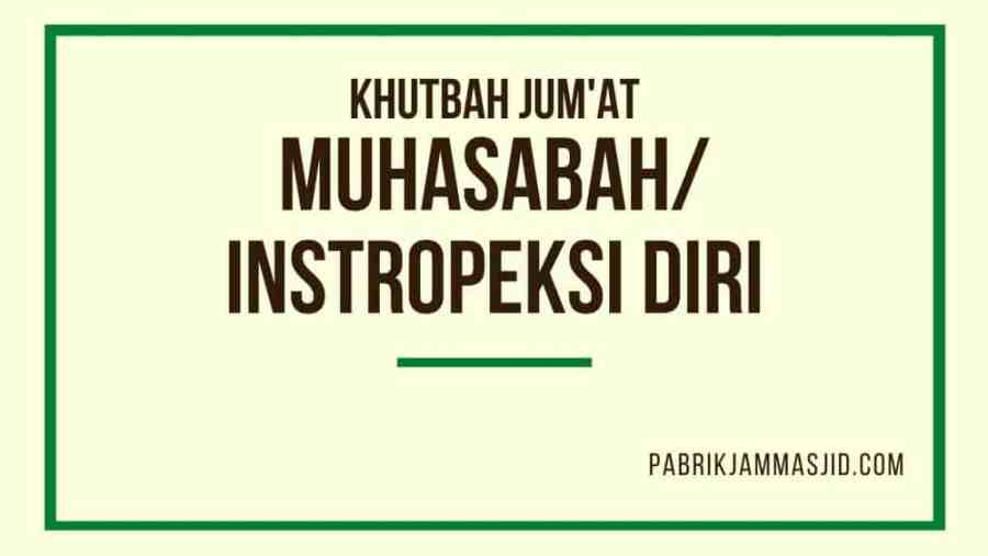 Khutbah Jum'at Tentang Muhasabah Instropeksi Diri Dalam Islam