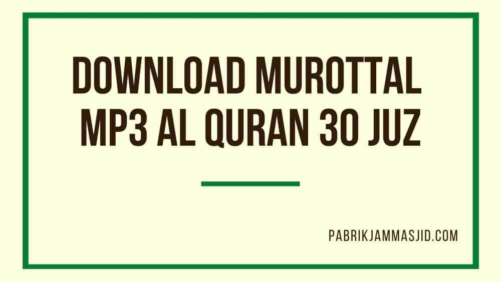 Download Murottal Kumpulan Mp3 Al Quran 30 Juz Lengkap