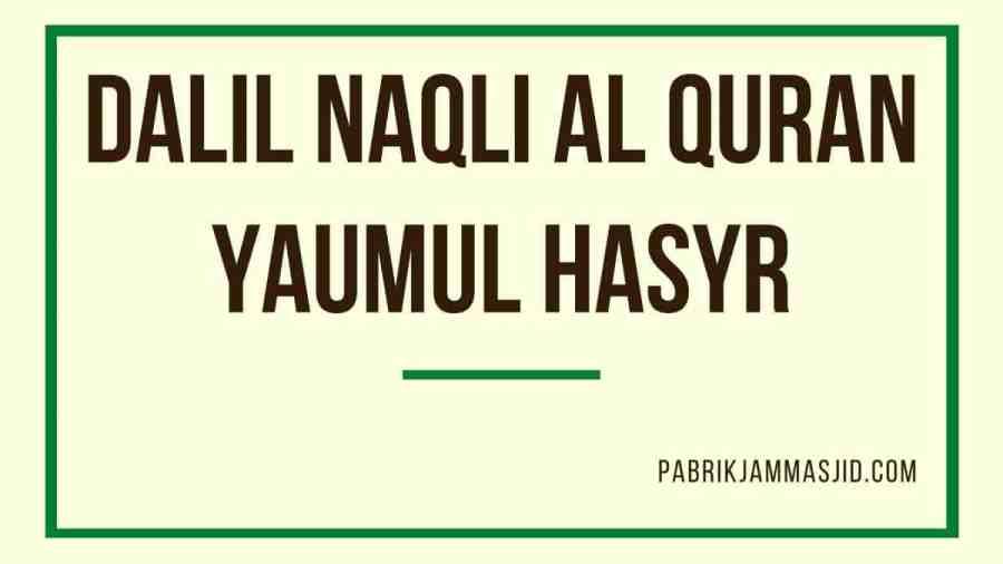 Dalil Naqli Al Quran Yaumul Hasyr
