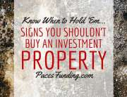 Signs You Shouldn't Buy an Investment Property - Paces Funding, Atlanta Hard Money