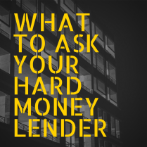 WHat to ask your hard money lender