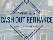 What is a Cash Out Refi with Hard Money