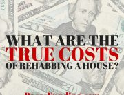 what are the true costs of rehabbing a home