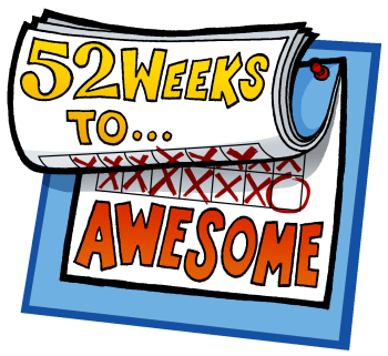 52 Weeks to Awesome